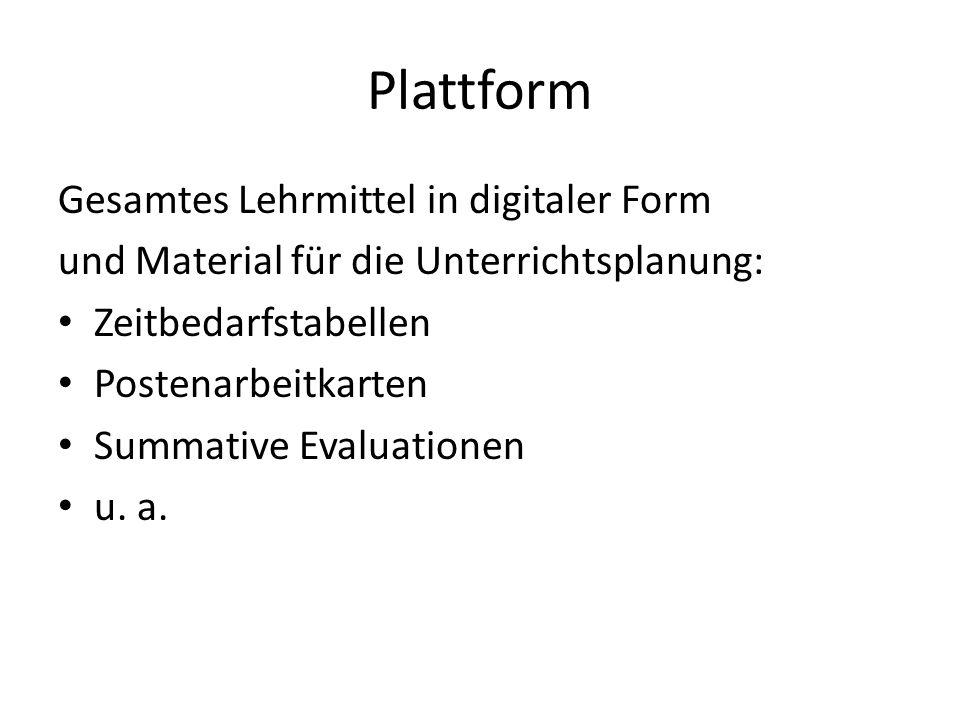 Plattform Gesamtes Lehrmittel in digitaler Form und Material für die Unterrichtsplanung: Zeitbedarfstabellen Postenarbeitkarten Summative Evaluationen u.