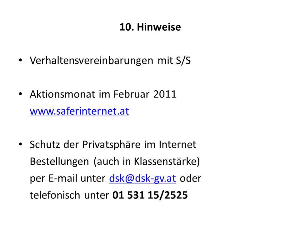 10. Hinweise Verhaltensvereinbarungen mit S/S Aktionsmonat im Februar 2011 www.saferinternet.at Schutz der Privatsphäre im Internet Bestellungen (auch
