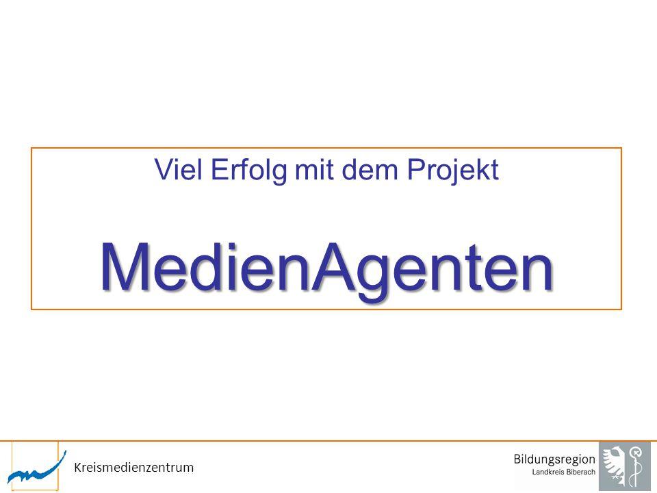 Kreismedienzentrum Viel Erfolg mit dem ProjektMedienAgenten