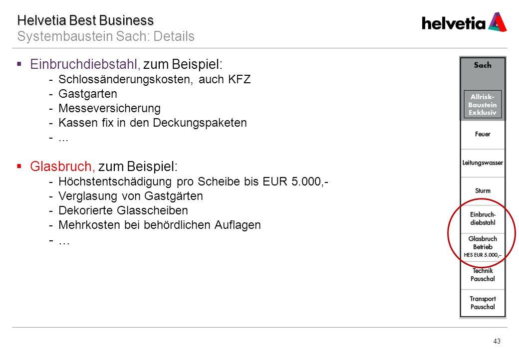 43  Einbruchdiebstahl, zum Beispiel: -Schlossänderungskosten, auch KFZ -Gastgarten -Messeversicherung -Kassen fix in den Deckungspaketen -...