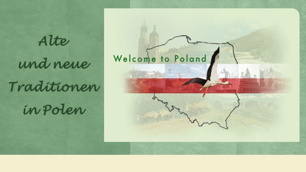 Alte und neue Traditionen in Polen