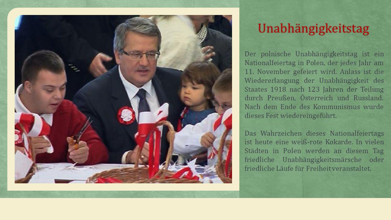 Unabhängigkeitstag Der polnische Unabhängigkeitstag ist ein Nationalfeiertag in Polen, der jedes Jahr am 11.