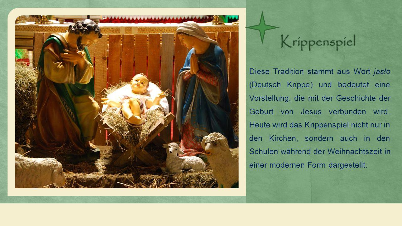 Krippenspiel Diese Tradition stammt aus Wort jasło (Deutsch Krippe) und bedeutet eine Vorstellung, die mit der Geschichte der Geburt von Jesus verbunden wird.