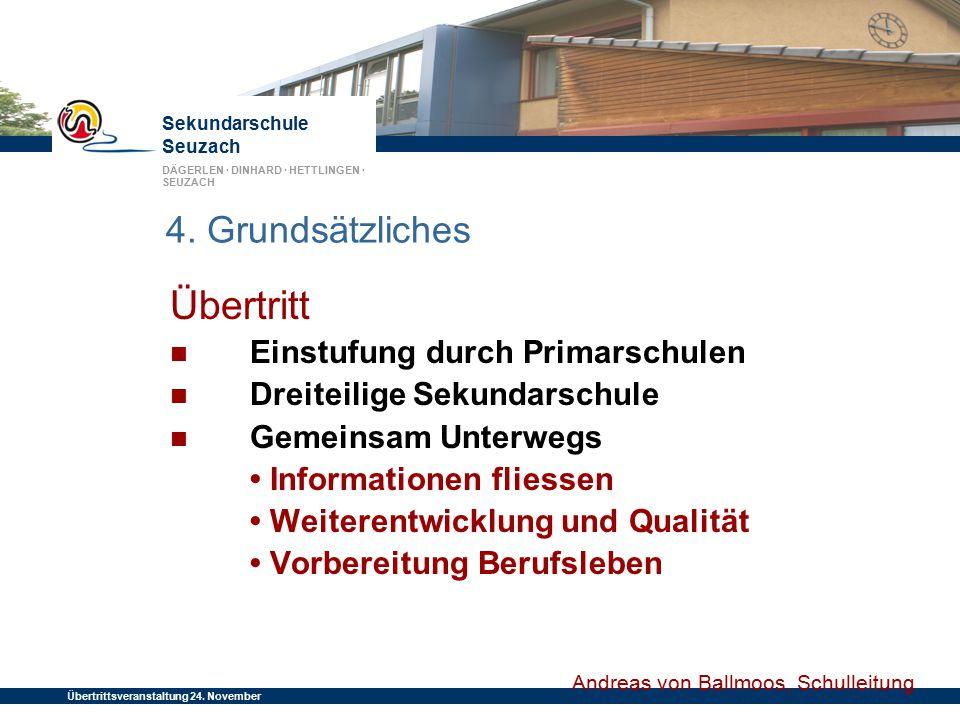 Sekundarschule Seuzach DÄGERLEN · DINHARD · HETTLINGEN · SEUZACH Übertrittsveranstaltung 24. November 2014 4. Grundsätzliches Übertritt Einstufung dur