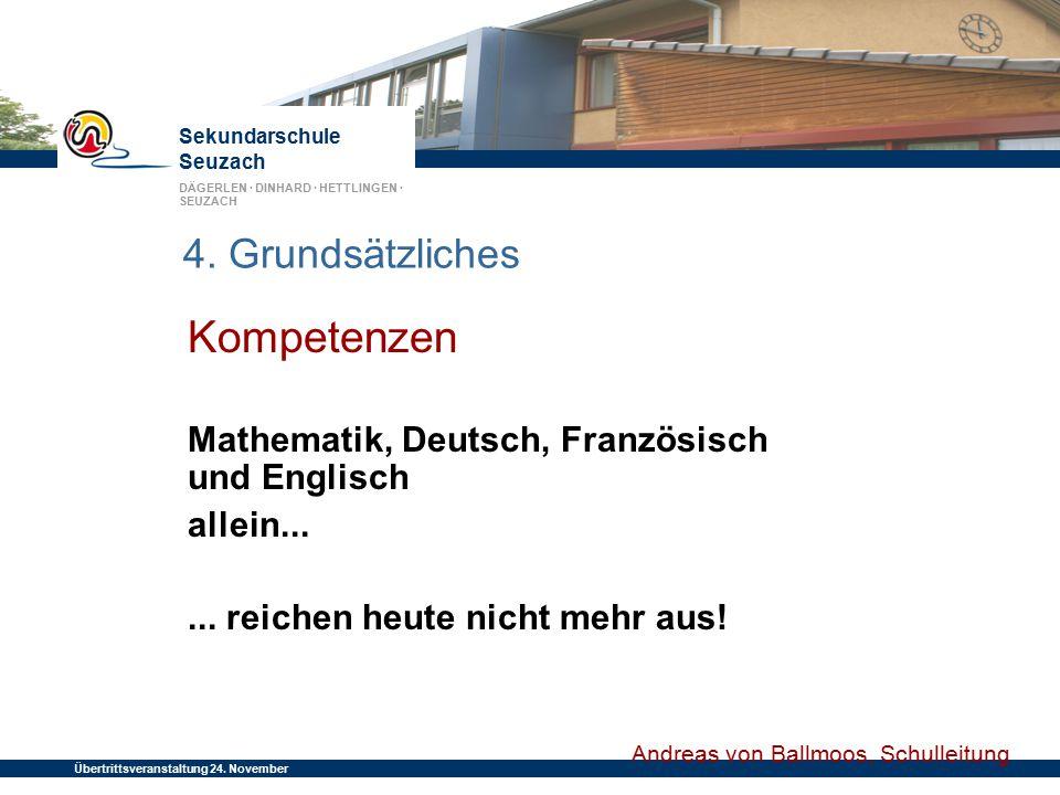 Sekundarschule Seuzach DÄGERLEN · DINHARD · HETTLINGEN · SEUZACH Übertrittsveranstaltung 24. November 2014 4. Grundsätzliches Kompetenzen Mathematik,