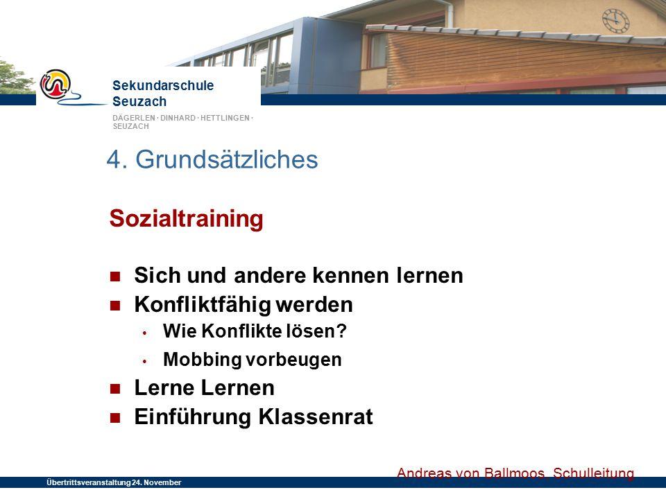 Sekundarschule Seuzach DÄGERLEN · DINHARD · HETTLINGEN · SEUZACH Übertrittsveranstaltung 24. November 2014 4. Grundsätzliches Sozialtraining Sich und