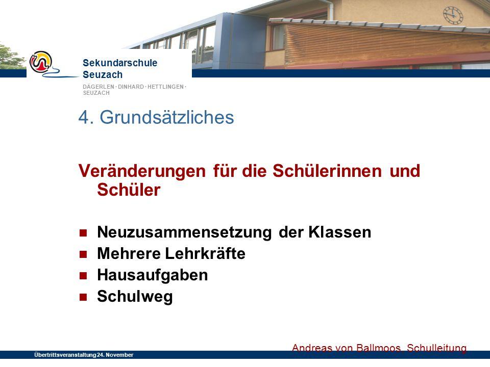 Sekundarschule Seuzach DÄGERLEN · DINHARD · HETTLINGEN · SEUZACH Übertrittsveranstaltung 24. November 2014 4. Grundsätzliches Veränderungen für die Sc