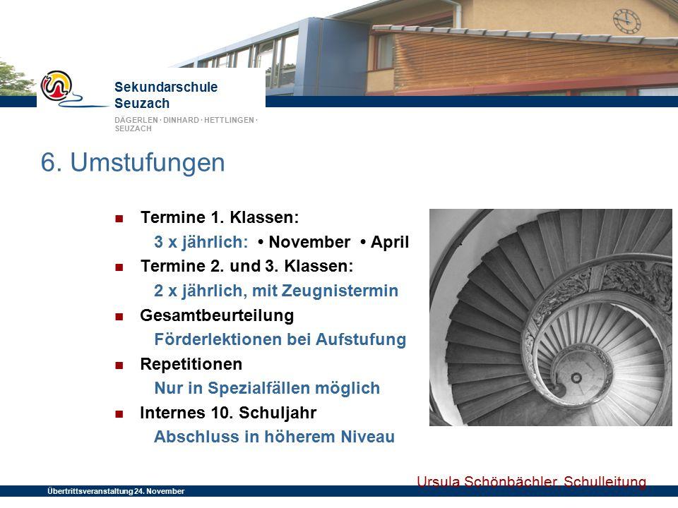 Sekundarschule Seuzach DÄGERLEN · DINHARD · HETTLINGEN · SEUZACH Übertrittsveranstaltung 24. November 2014 6. Umstufungen Termine 1. Klassen: 3 x jähr