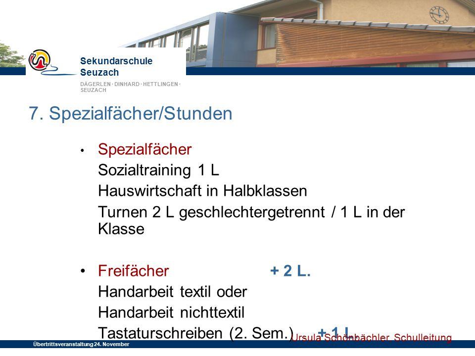Sekundarschule Seuzach DÄGERLEN · DINHARD · HETTLINGEN · SEUZACH Übertrittsveranstaltung 24. November 2014 Spezialfächer Sozialtraining 1 L Hauswirtsc