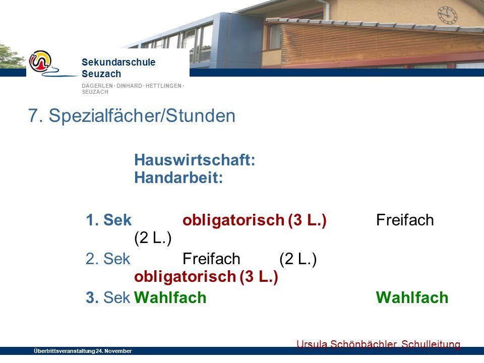 Sekundarschule Seuzach DÄGERLEN · DINHARD · HETTLINGEN · SEUZACH Übertrittsveranstaltung 24. November 2014 Hauswirtschaft: Handarbeit: 1. Sek obligato