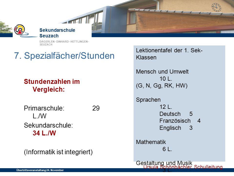 Sekundarschule Seuzach DÄGERLEN · DINHARD · HETTLINGEN · SEUZACH Übertrittsveranstaltung 24. November 2014 Stundenzahlen im Vergleich: Primarschule: 2