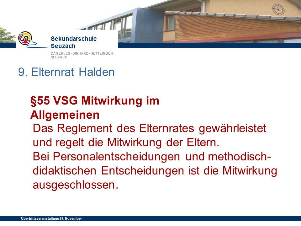 Sekundarschule Seuzach DÄGERLEN · DINHARD · HETTLINGEN · SEUZACH Übertrittsveranstaltung 24. November 2014 9. Elternrat Halden §55 VSG Mitwirkung im A