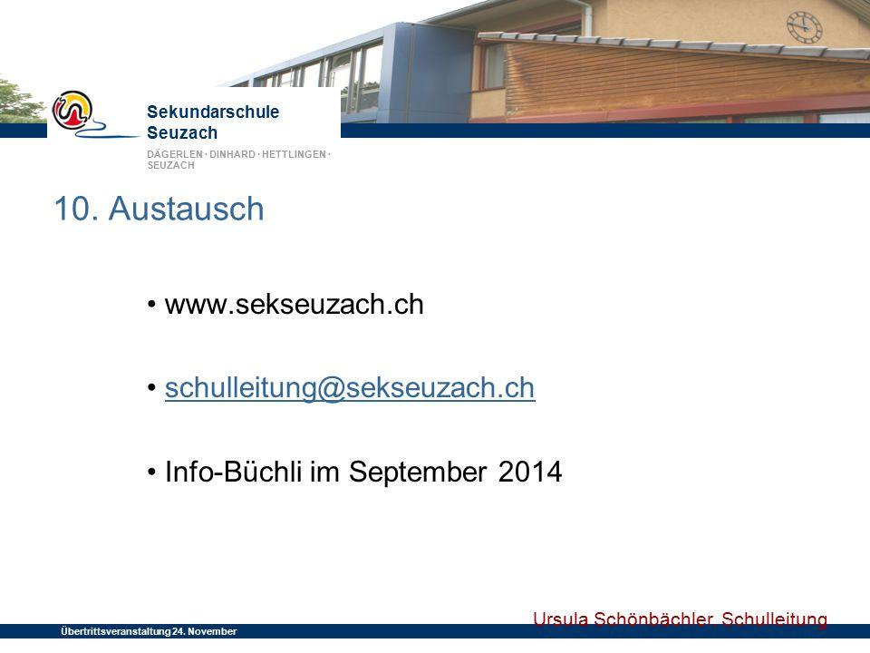 Sekundarschule Seuzach DÄGERLEN · DINHARD · HETTLINGEN · SEUZACH Übertrittsveranstaltung 24. November 2014 10. Austausch www.sekseuzach.ch schulleitun