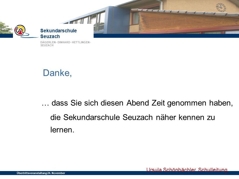 Sekundarschule Seuzach DÄGERLEN · DINHARD · HETTLINGEN · SEUZACH Übertrittsveranstaltung 24. November 2014 Danke, … dass Sie sich diesen Abend Zeit ge