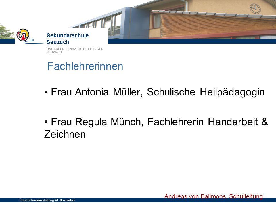 Sekundarschule Seuzach DÄGERLEN · DINHARD · HETTLINGEN · SEUZACH Übertrittsveranstaltung 24. November 2014 Fachlehrerinnen Frau Antonia Müller, Schuli