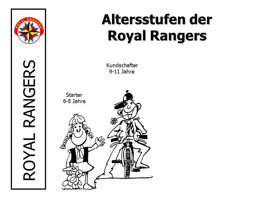 ROYAL RANGERS Starter 6-8 Jahre Kundschafter 9-11 Jahre Altersstufen der Royal Rangers