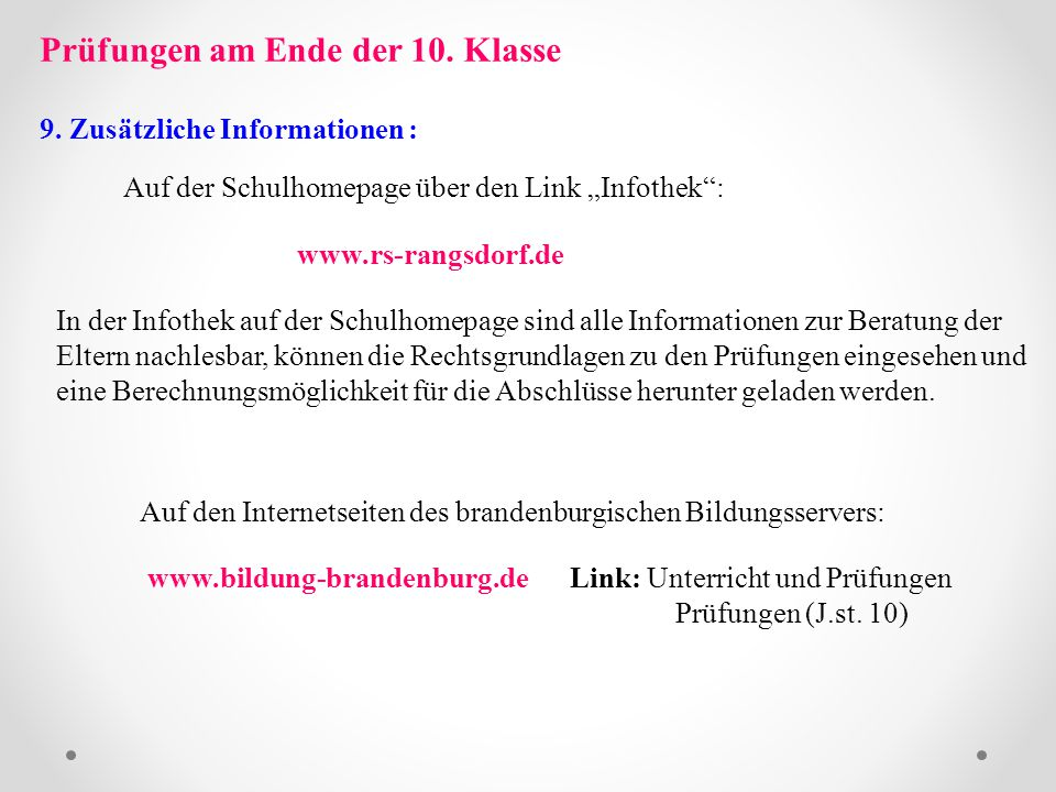 """Prüfungen am Ende der 10. Klasse 9. Zusätzliche Informationen : Auf der Schulhomepage über den Link """"Infothek"""": www.rs-rangsdorf.de Auf den Internetse"""