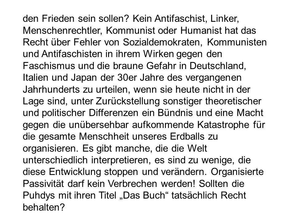 den Frieden sein sollen? Kein Antifaschist, Linker, Menschenrechtler, Kommunist oder Humanist hat das Recht über Fehler von Sozialdemokraten, Kommunis