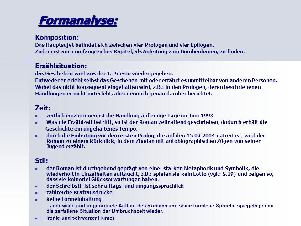 Formanalyse: Komposition: Das Hauptsujet befindet sich zwischen vier Prologen und vier Epilogen.