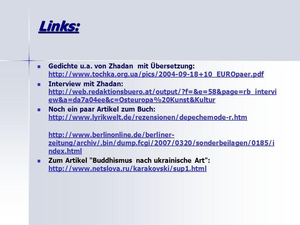 Links: Gedichte u.a. von Zhadan mit Übersetzung: http://www.tochka.org.ua/pics/2004-09-18+10_EUROpaer.pdf http://www.tochka.org.ua/pics/2004-09-18+10_