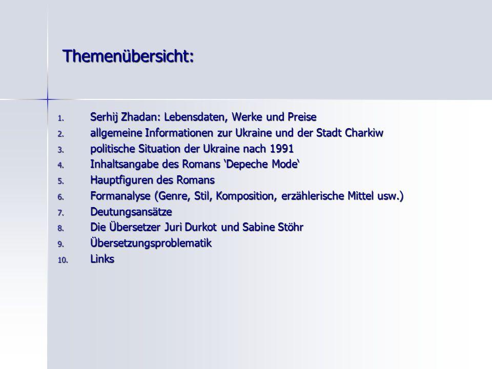 Themenübersicht: 1.Serhij Zhadan: Lebensdaten, Werke und Preise 2.