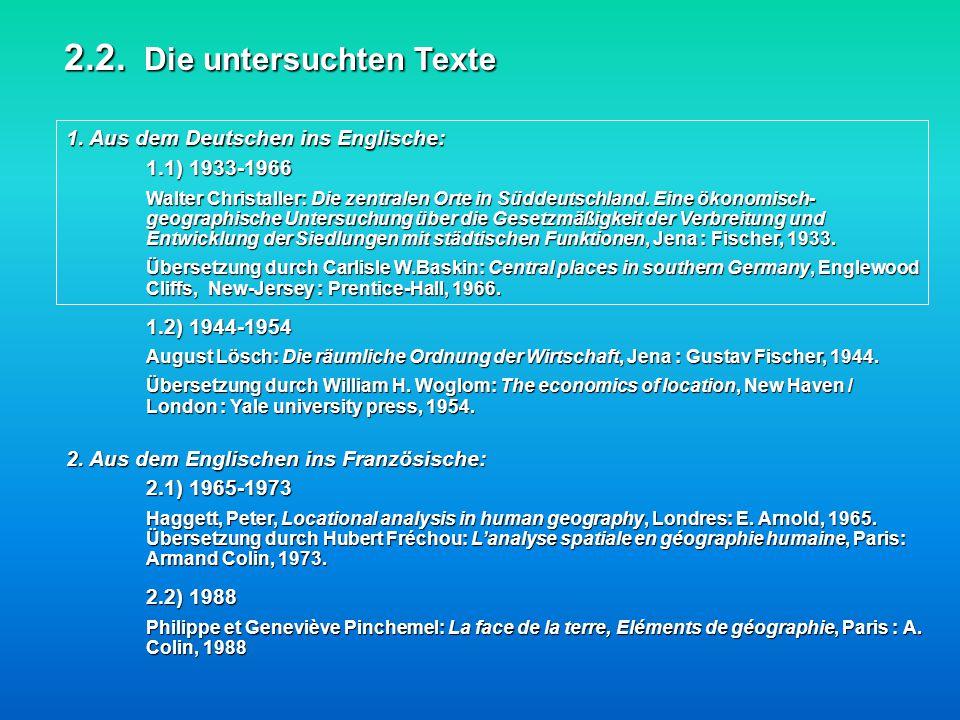 1. Aus dem Deutschen ins Englische: 2.2. Die untersuchten Texte 2. Aus dem Englischen ins Französische: 1.1) 1933-1966 Walter Christaller: Die zentral