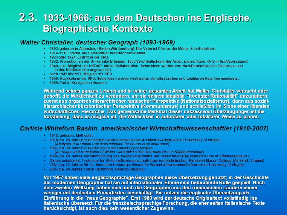 2.3. 1933-1966: aus dem Deutschen ins Englische. Biographische Kontexte Walter Christaller, deutscher Geograph (1893-1969) Während seines ganzen Leben