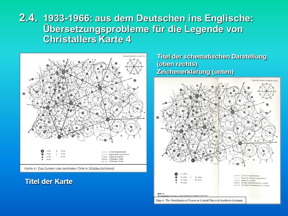 Titel der schematischen Darstellung (oben rechts) Zeichenerklärung (unten) Titel der Karte 2.4. 1933-1966: aus dem Deutschen ins Englische: Übersetzun