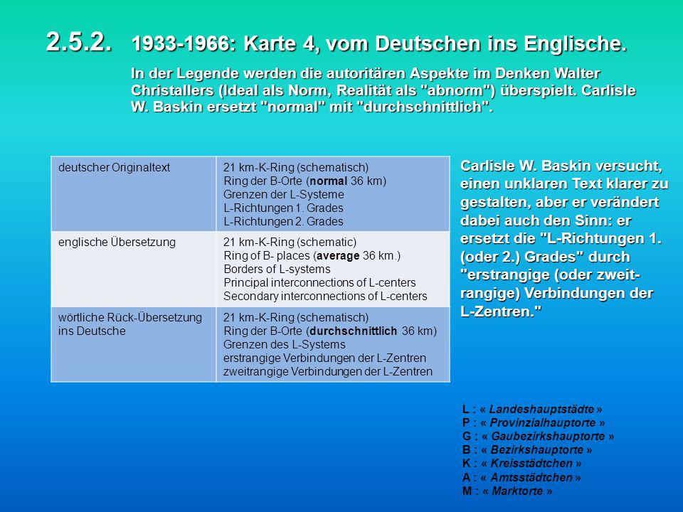 2.5.2. 1933-1966: Karte 4, vom Deutschen ins Englische. In der Legende werden die autoritären Aspekte im Denken Walter Christallers (Ideal als Norm, R