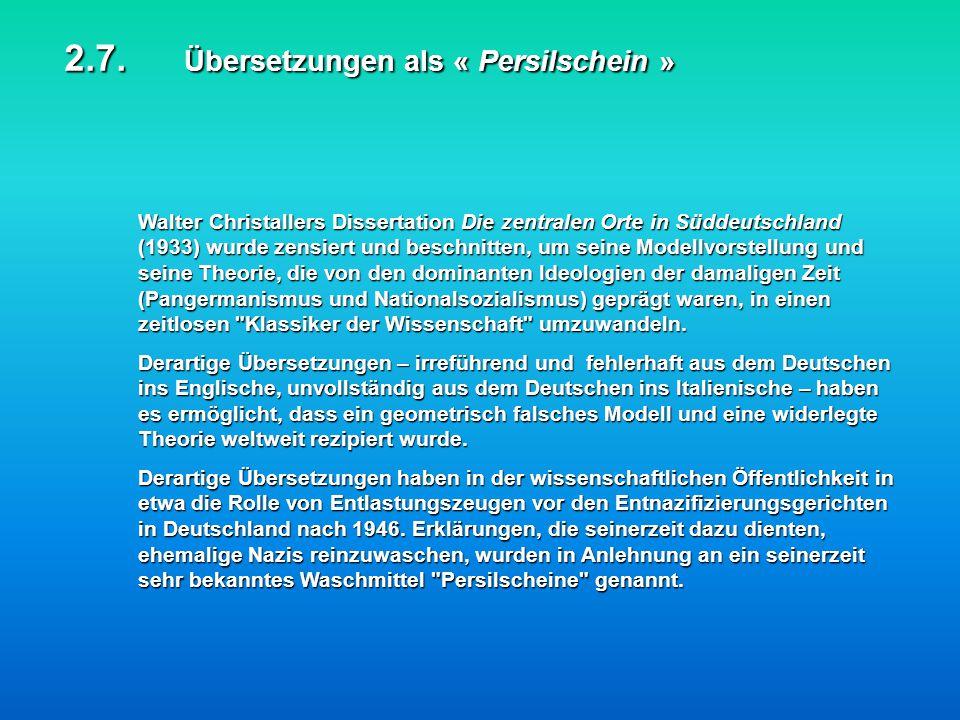 2.7. Übersetzungen als « Persilschein » Walter Christallers Dissertation Die zentralen Orte in Süddeutschland (1933) wurde zensiert und beschnitten, u