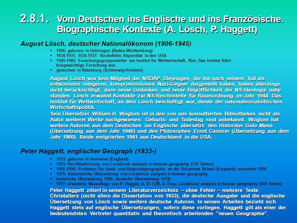 2.8.1. Vom Deutschen ins Englische und ins Französische. Biographische Kontexte (A. Lösch, P. Haggett) August Lösch, deutscher Nationalökonom (1906-19