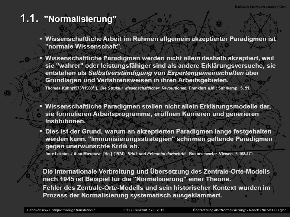 Babel-crisis – Critique through translation? ICCG Frankfurt, 17.8 2011 Übersetzung als