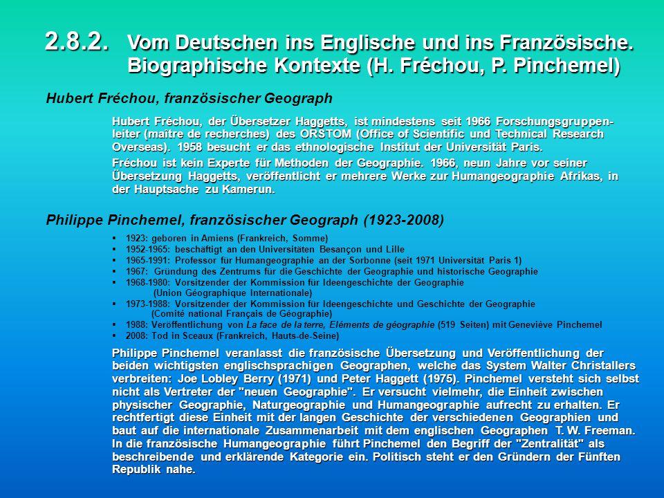 2.8.2. Vom Deutschen ins Englische und ins Französische. Biographische Kontexte (H. Fréchou, P. Pinchemel) Hubert Fréchou, französischer Geograph Hube