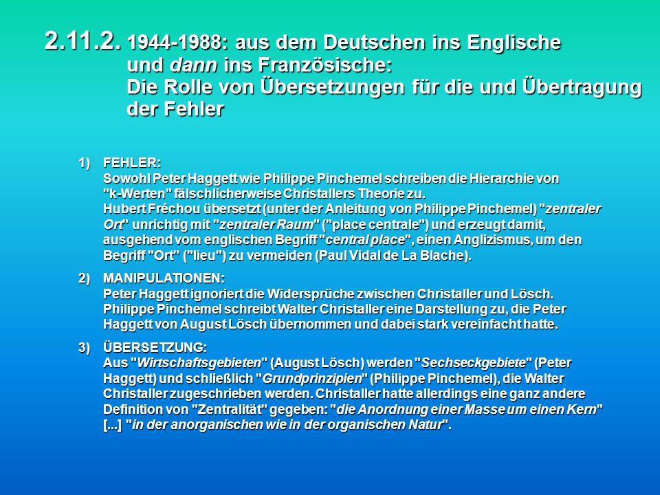2.11.2. 1944-1988: aus dem Deutschen ins Englische und dann ins Französische: Die Rolle von Übersetzungen für die und Übertragung der Fehler 2.11.2. 1