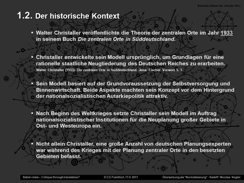 1.2. Der historische Kontext  Walter Christaller veröffentlichte die Theorie der zentralen Orte im Jahr 1933 in seinem Buch Die zentralen Orte in Süd