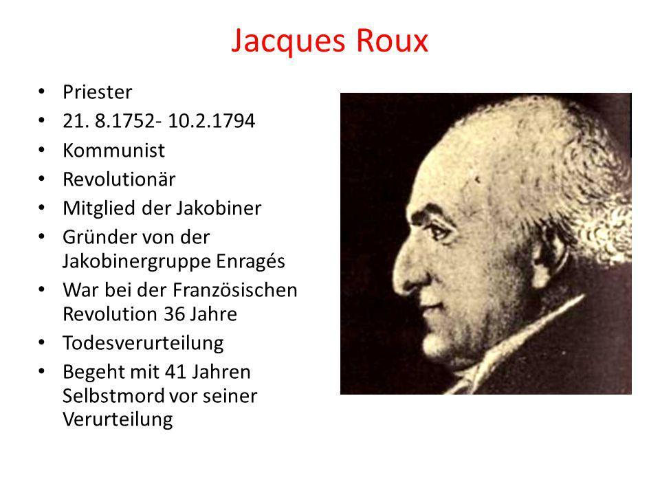 """Enragés Jacques Roux gründete die """"Gruppe 1792 Kämpften für die politische und wirtschaftliche Gleichstellung der Bevölkerung (Arme und Reiche) Demonstrierten mit bei der Septemberbewegung, sind aber nicht schuldig"""