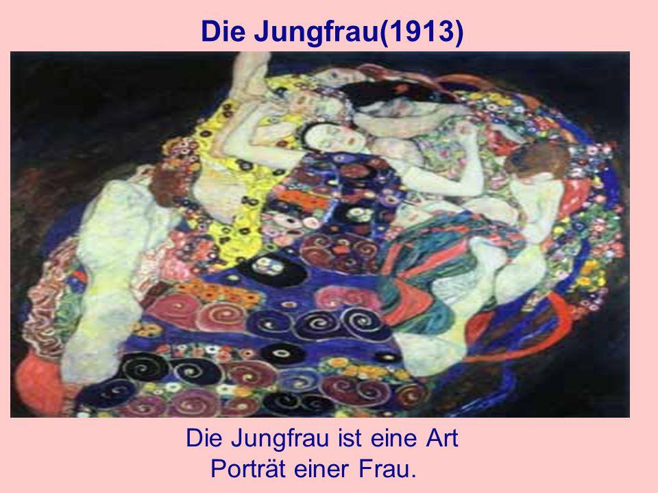Die Jungfrau(1913) Die Jungfrau ist eine Art Porträt einer Frau.
