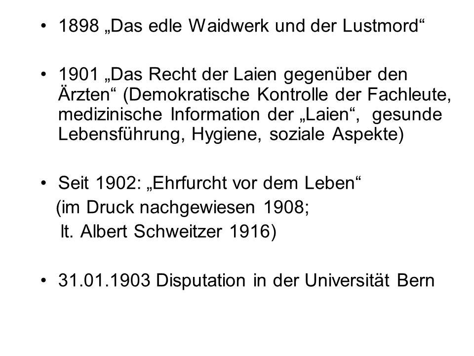 """1898 """"Das edle Waidwerk und der Lustmord"""" 1901 """"Das Recht der Laien gegenüber den Ärzten"""" (Demokratische Kontrolle der Fachleute, medizinische Informa"""