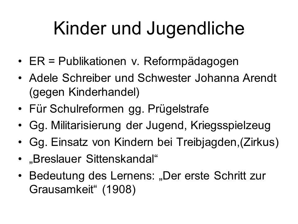 Kinder und Jugendliche ER = Publikationen v. Reformpädagogen Adele Schreiber und Schwester Johanna Arendt (gegen Kinderhandel) Für Schulreformen gg. P