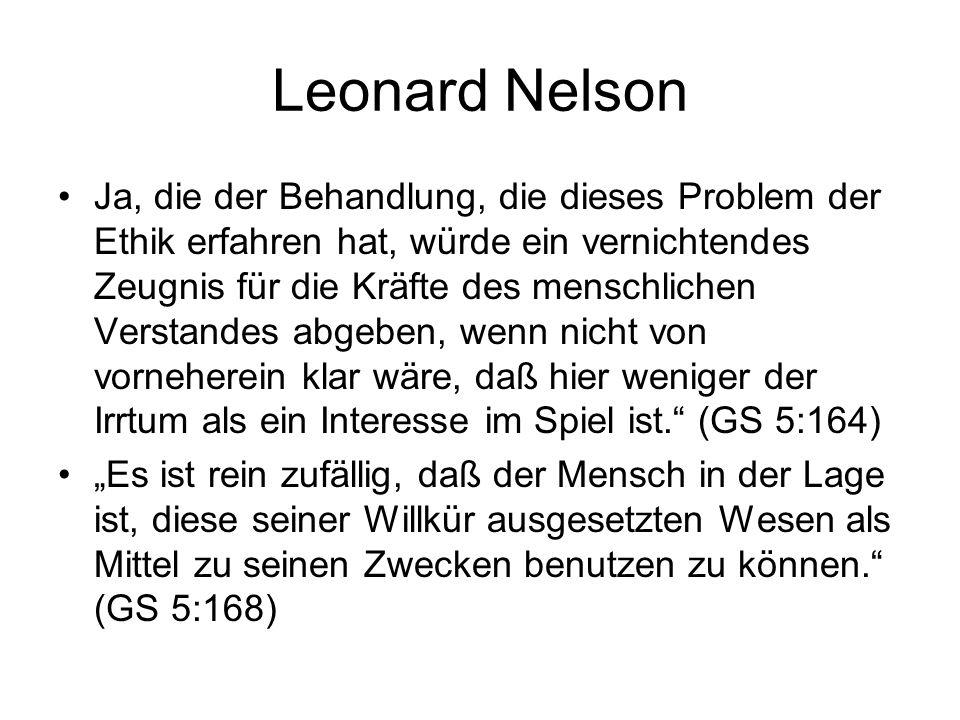 Leonard Nelson Ja, die der Behandlung, die dieses Problem der Ethik erfahren hat, würde ein vernichtendes Zeugnis für die Kräfte des menschlichen Vers