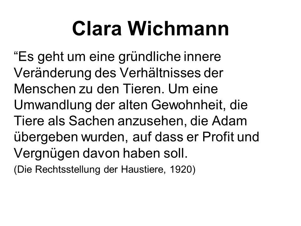 """Clara Wichmann """"Es geht um eine gründliche innere Veränderung des Verhältnisses der Menschen zu den Tieren. Um eine Umwandlung der alten Gewohnheit, d"""