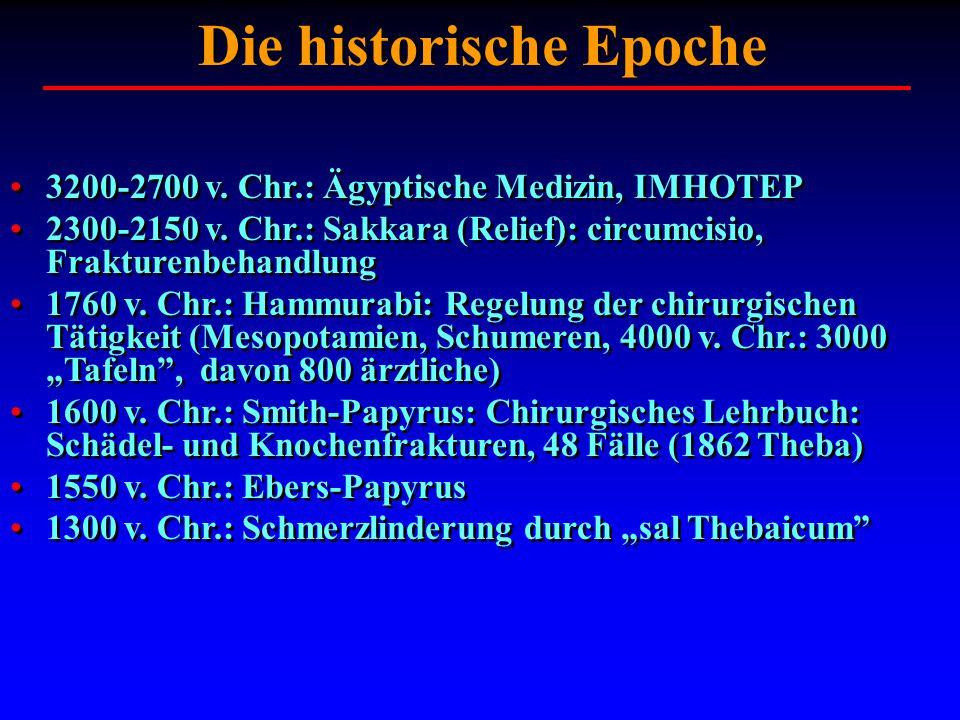Die historische Epoche 3200-2700 v. Chr.: Ägyptische Medizin, IMHOTEP 2300-2150 v. Chr.: Sakkara (Relief): circumcisio, Frakturenbehandlung 1760 v. Ch