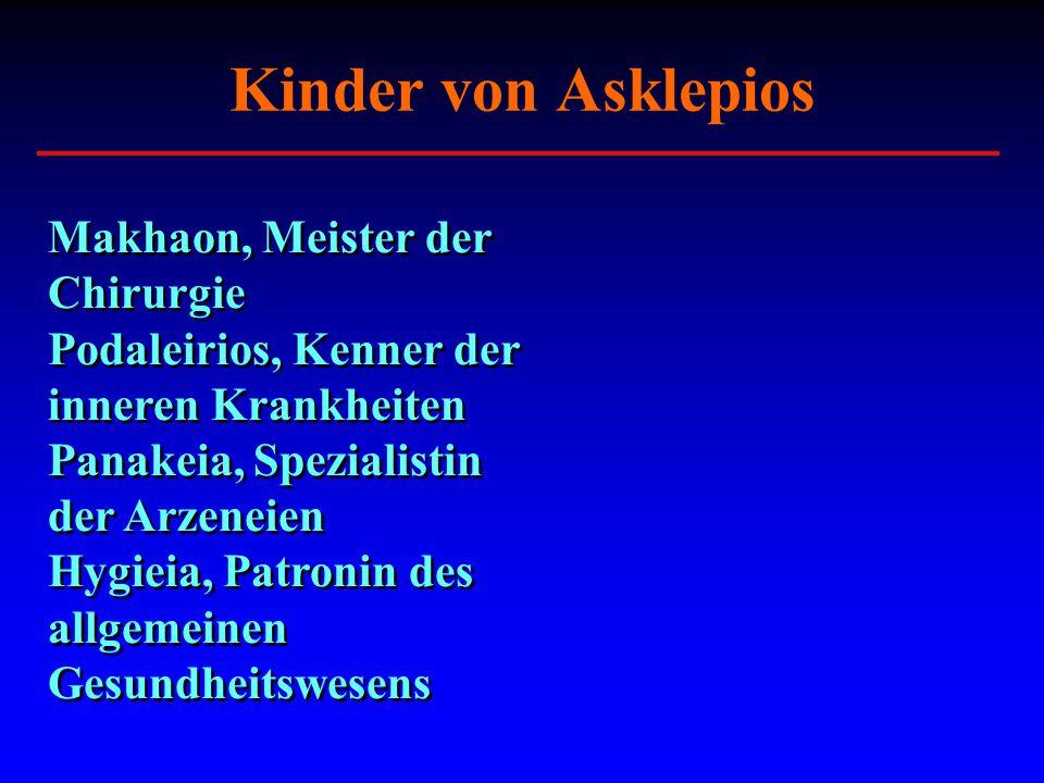 Kinder von Asklepios Makhaon, Meister der Chirurgie Podaleirios, Kenner der inneren Krankheiten Panakeia, Spezialistin der Arzeneien Hygieia, Patronin