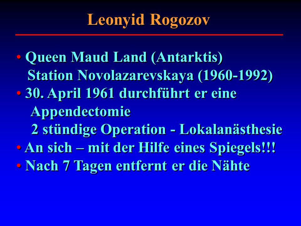 Queen Maud Land (Antarktis) Station Novolazarevskaya (1960-1992) 30. April 1961 durchführt er eine Appendectomie 2 stündige Operation - Lokalanästhesi