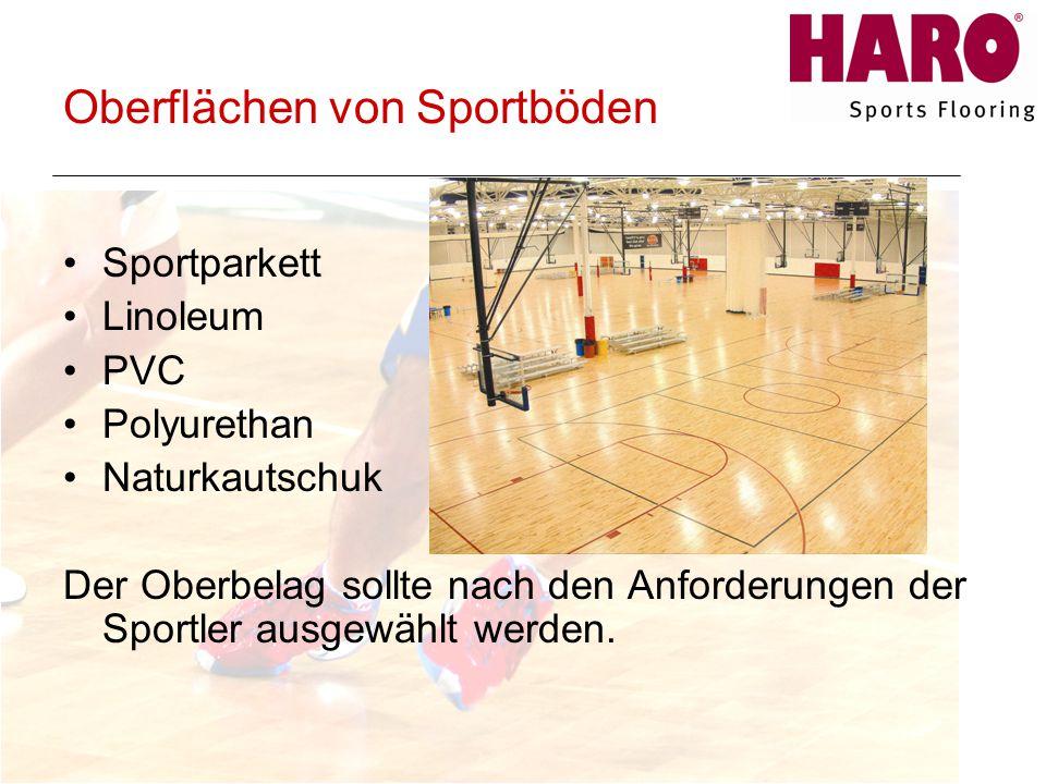 Oberflächen von Sportböden Sportparkett Linoleum PVC Polyurethan Naturkautschuk Der Oberbelag sollte nach den Anforderungen der Sportler ausgewählt werden.