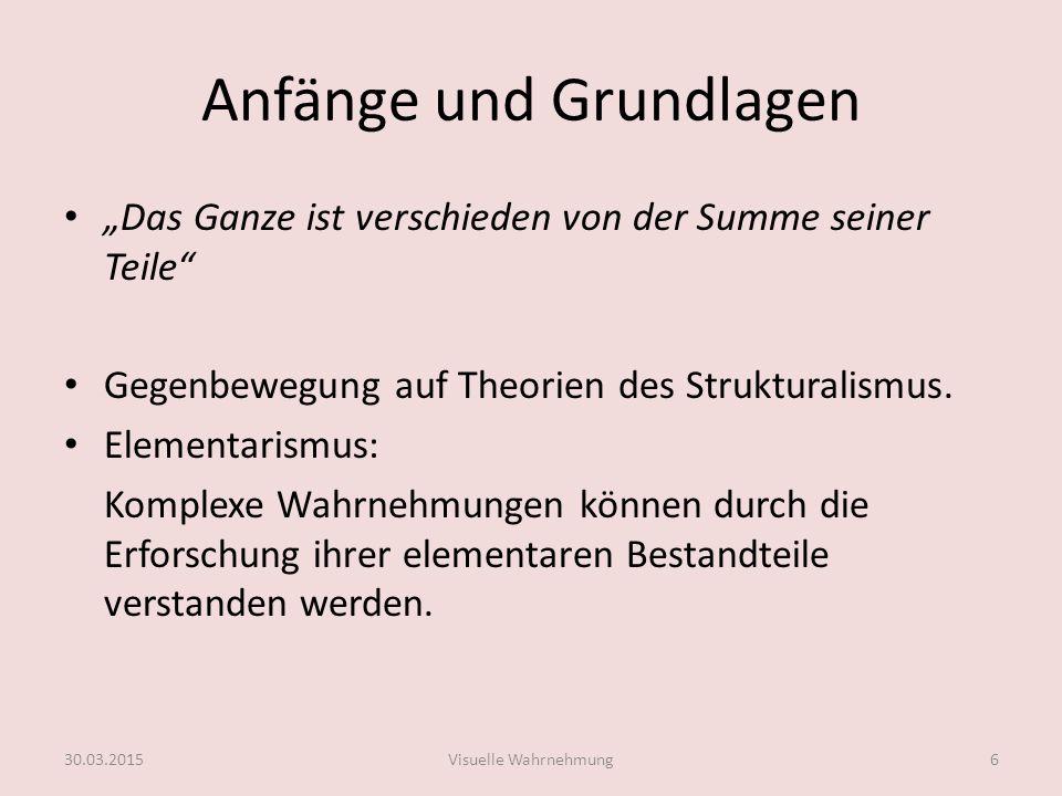 Elemente der Gestalttheorie Wertheimers Postulat: Visuelles System fasst Teile nach Gruppierungsgesetzen zu Ganzheiten zusammen.