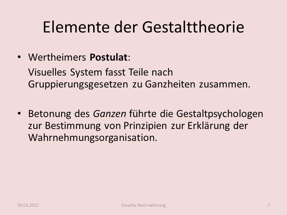 Elemente der Gestalttheorie Wertheimers Postulat: Visuelles System fasst Teile nach Gruppierungsgesetzen zu Ganzheiten zusammen. Betonung des Ganzen f