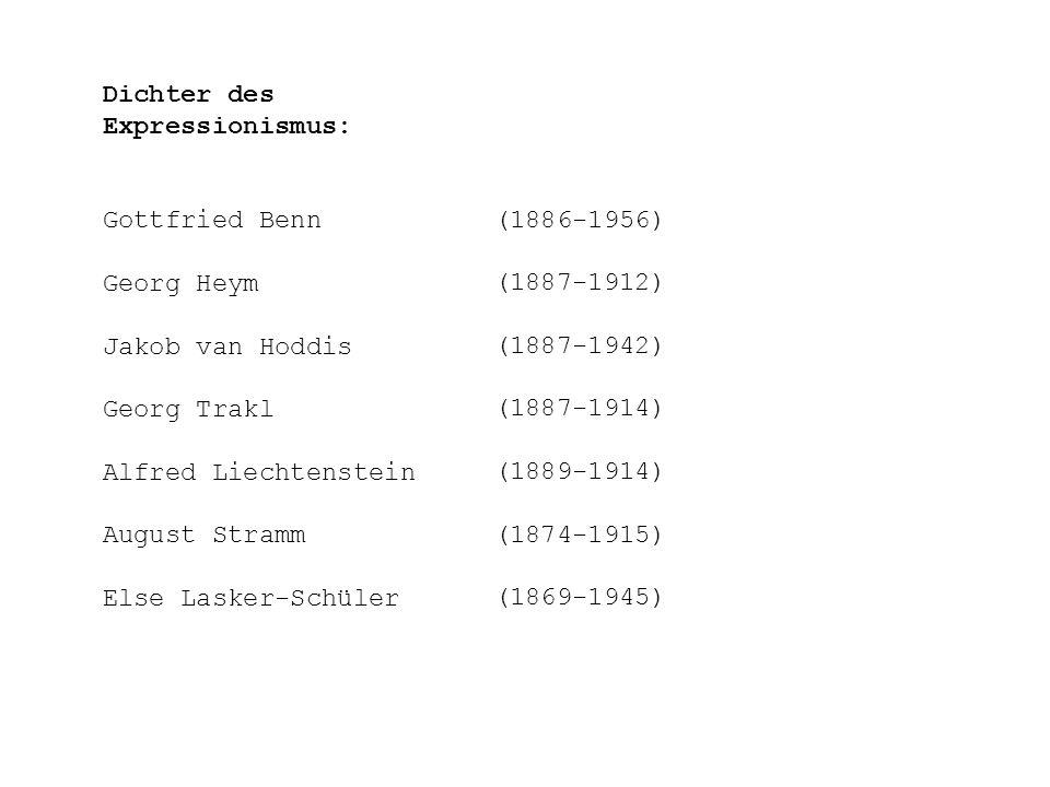 Dichter des Expressionismus: Gottfried Benn Georg Heym Jakob van Hoddis Georg Trakl Alfred Liechtenstein August Stramm Else Lasker-Schüler (1886-1956)