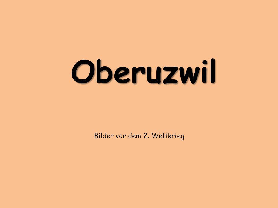 Oberuzwil Bilder vor dem 2. Weltkrieg