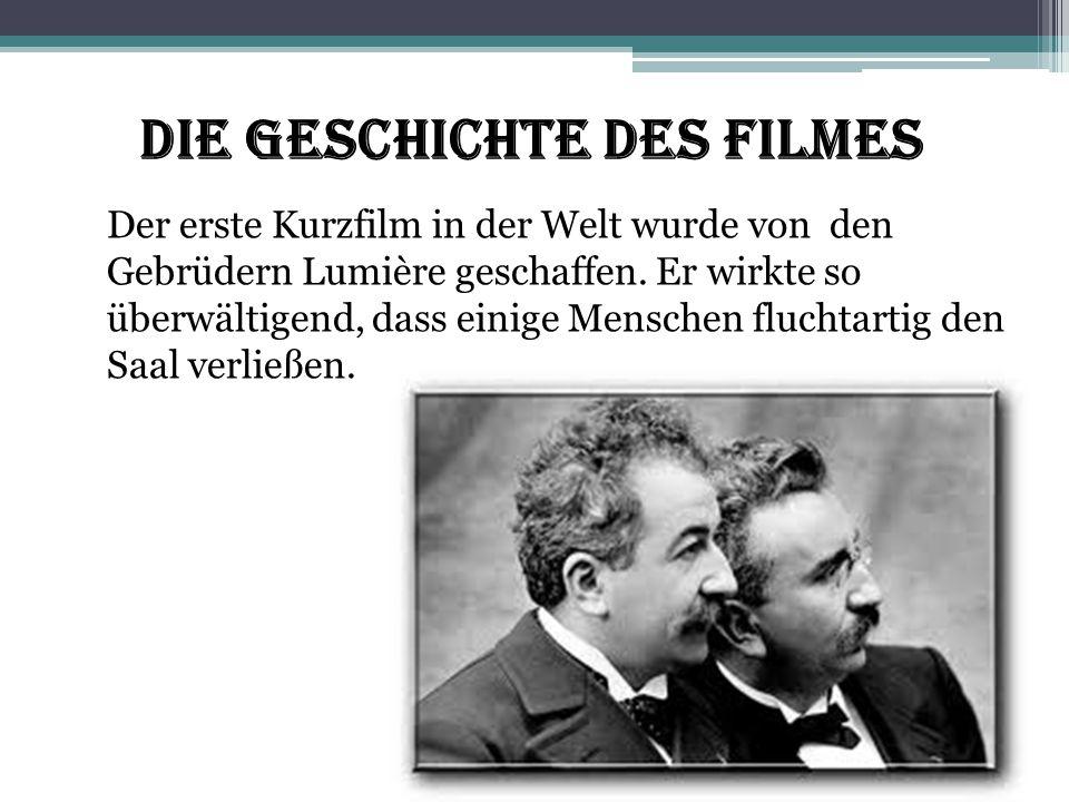 Die Geschichte des Filmes Der erste Kurzfilm in der Welt wurde von den Gebrüdern Lumière geschaffen. Er wirkte so überwältigend, dass einige Menschen